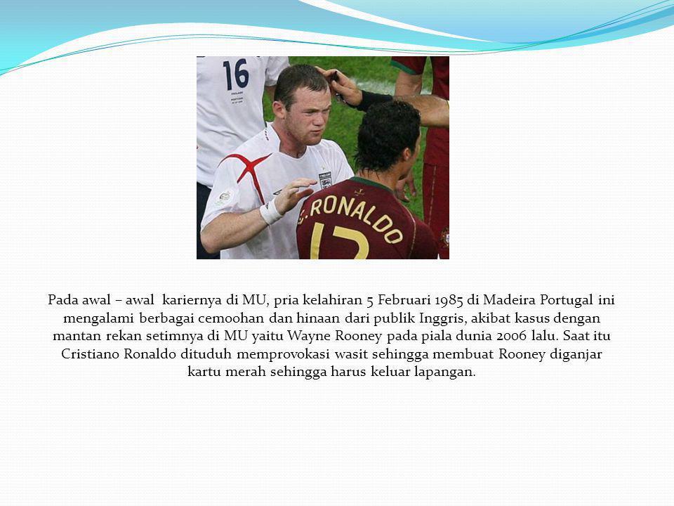 Pada awal – awal kariernya di MU, pria kelahiran 5 Februari 1985 di Madeira Portugal ini mengalami berbagai cemoohan dan hinaan dari publik Inggris, akibat kasus dengan mantan rekan setimnya di MU yaitu Wayne Rooney pada piala dunia 2006 lalu.