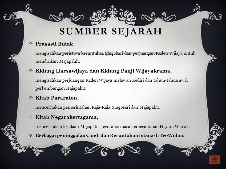 SUMBER SEJARAH  Prasasti Butak mengisahkan peristiwa keruntuhan Singosari dan perjuangan Raden Wijaya untuk mendirikan Majapahit.