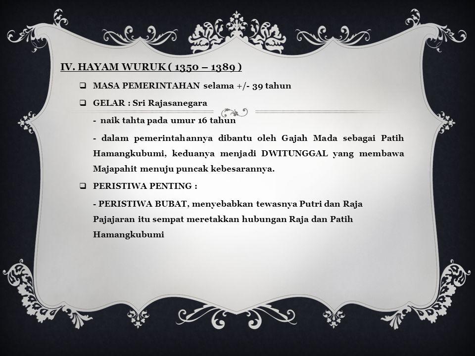 III. TRIBHUWANATUNGGADEWI ( 1328 – 1350 )  MASA PEMERINTAHAN selama +/- 22 tahun, dengan didampingi suaminya Kerthawerdhana  PEMBERONTAKAN : - Saden