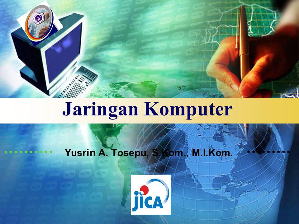 LOGO Jaringan Komputer Yusrin A. Tosepu, S.Kom., M.I.Kom.
