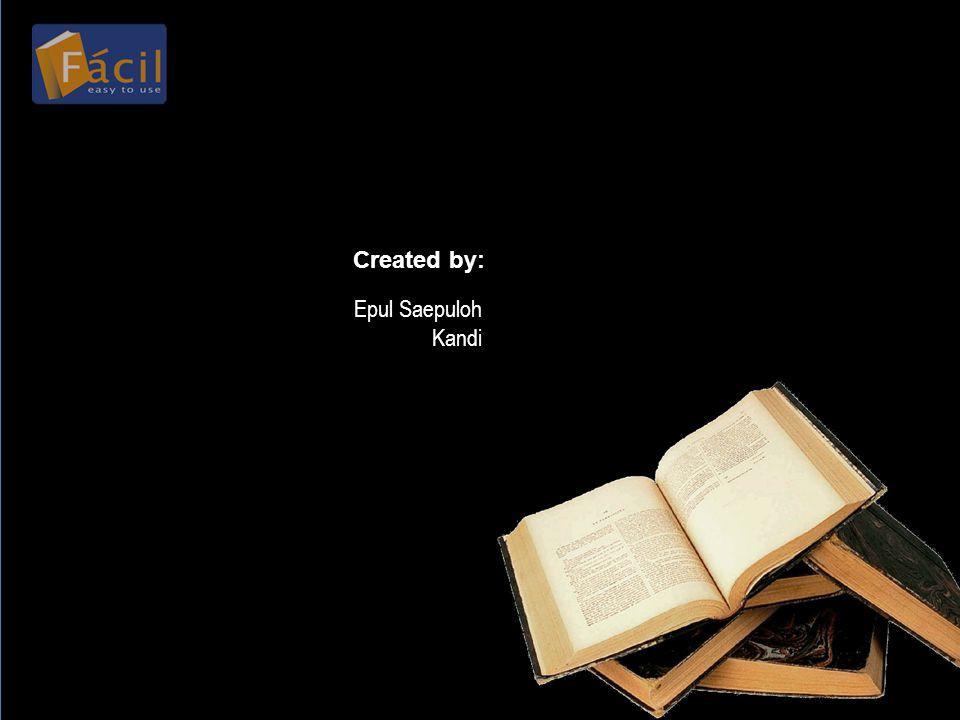 Created by: Epul Saepuloh Kandi