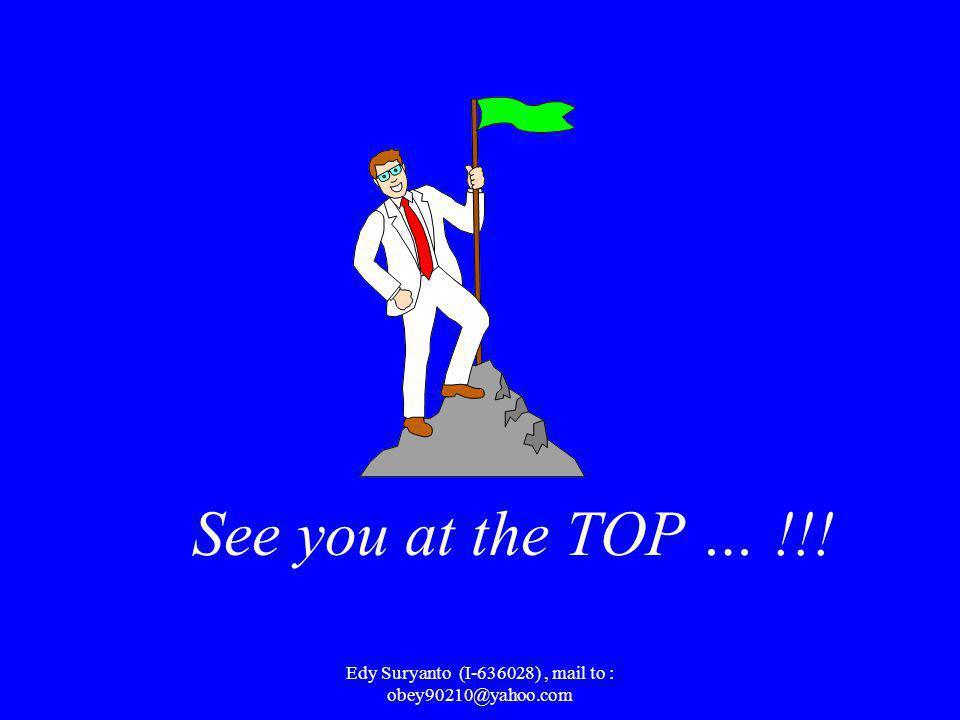 Edy Suryanto (I-636028), mail to : obey90210@yahoo.com Lihatlah, RESIKO anda hanyalah :  Biaya Pendaftaran Rp 50.000,- ( memperoleh Bisnis Kit )  Se