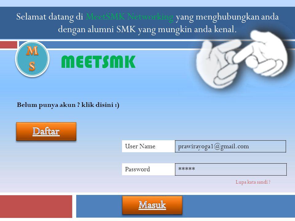 MEETSMK Selamat datang di MeetSMK Networking yang menghubungkan anda dengan alumni SMK yang mungkin anda kenal.