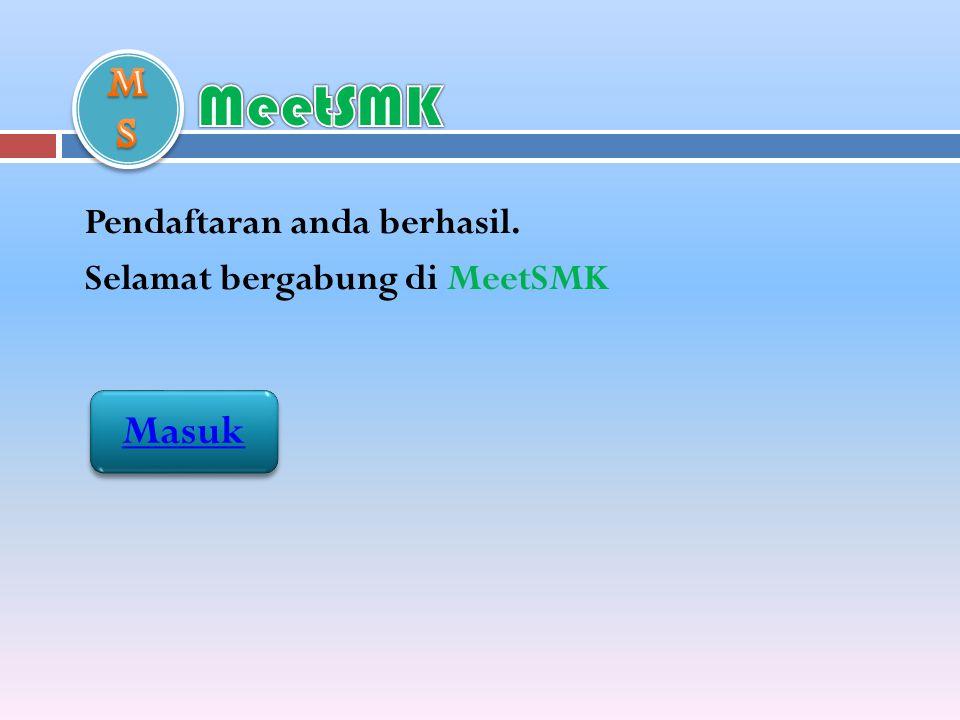 Pendaftaran anda berhasil. Selamat bergabung di MeetSMK Masuk