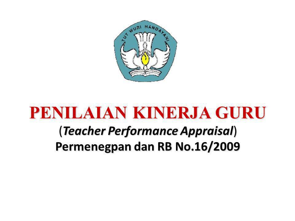 PENILAIAN KINERJA GURU (Teacher Performance Appraisal) Permenegpan dan RB No.16/2009