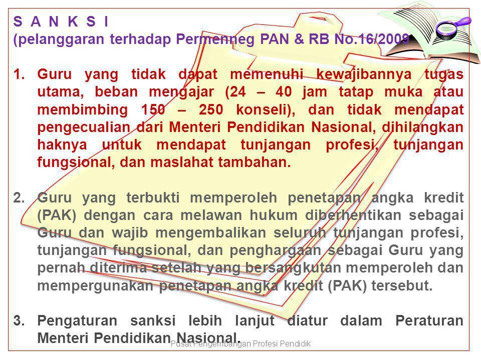 S A N K S I (pelanggaran terhadap Permenneg PAN & RB No.16/2009 1.Guru yang tidak dapat memenuhi kewajibannya tugas utama, beban mengajar (24 – 40 jam