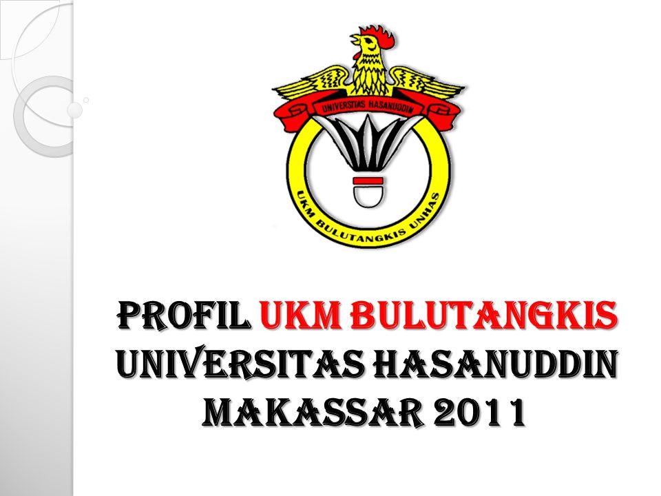 Profil UKM BULUTANGKIS Universitas HASanuddin Makassar 2011