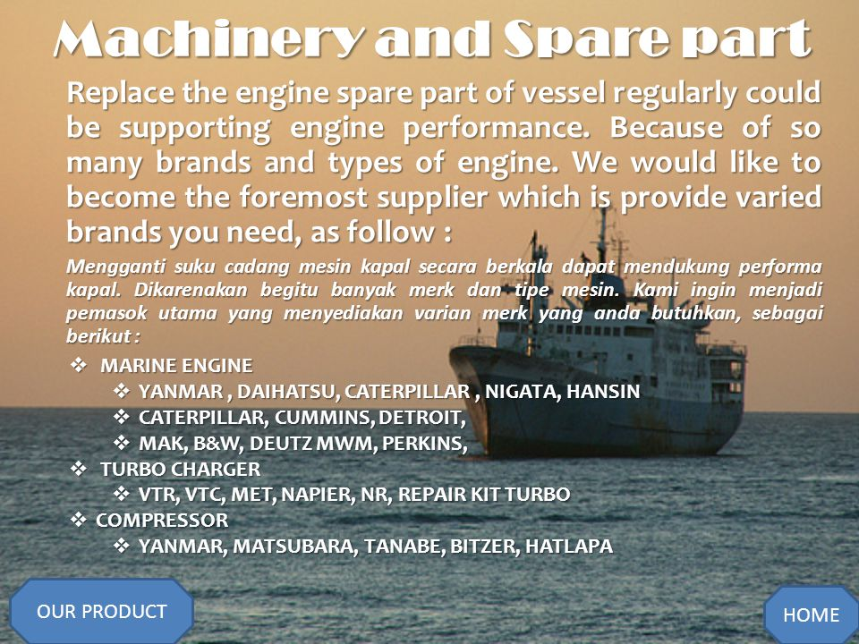 Maintenance and Repair For a vessel, the main core is the machine that should to be maintained properly.
