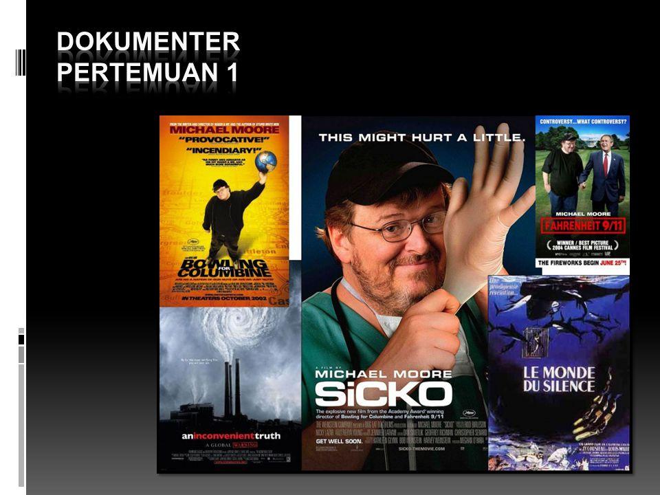 Dokumentaris  Umumnya sineas dokumenter merangkap beberapa posisi : produser, sutradara, penulis naskah, camera person, editor, perekam suara.