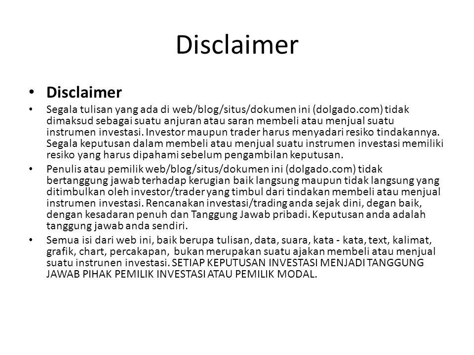 Disclaimer • Disclaimer • Segala tulisan yang ada di web/blog/situs/dokumen ini (dolgado.com) tidak dimaksud sebagai suatu anjuran atau saran membeli atau menjual suatu instrumen investasi.