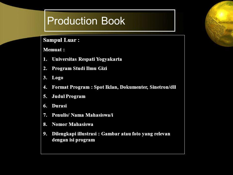 Production Book Sampul Luar : Memuat : 1.Universitas Respati Yogyakarta 2.Program Studi Ilmu Gizi 3.Logo 4.Format Program : Spot Iklan, Dokumenter, Si