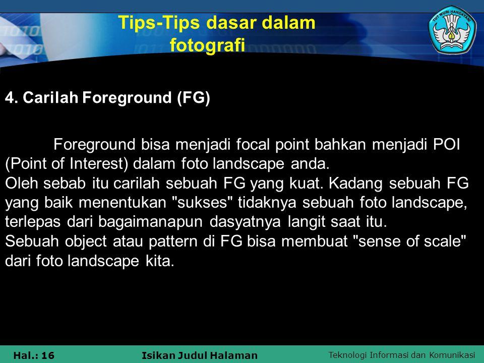 Teknologi Informasi dan Komunikasi Hal.: 15Isikan Judul Halaman *Focal point adalah petani dan kerbaunya. Contoh Pengambilan Focal Point