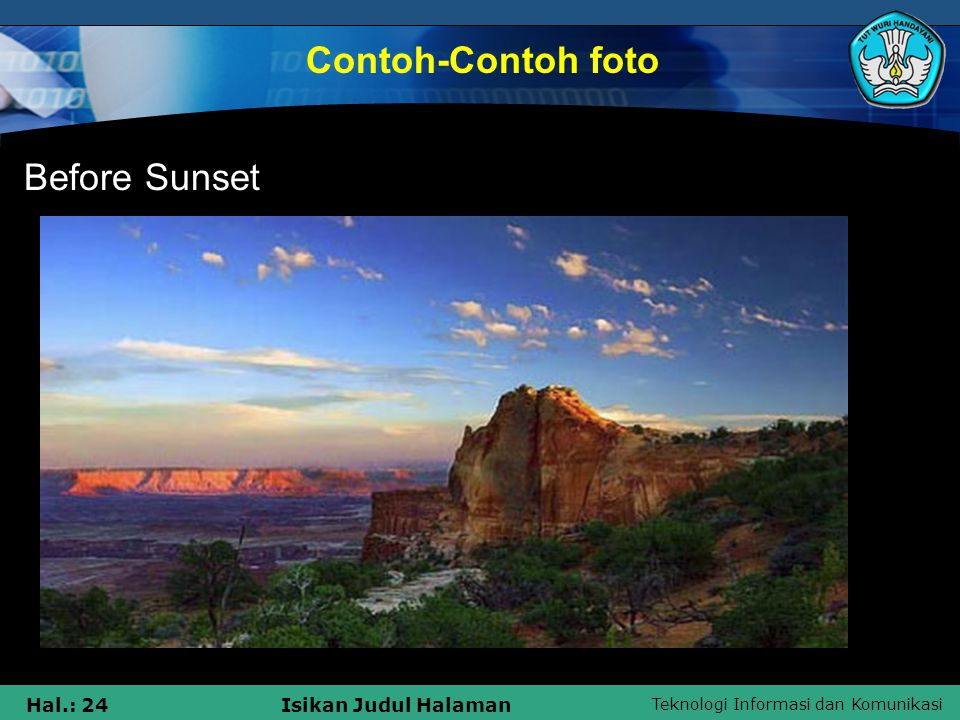Teknologi Informasi dan Komunikasi Hal.: 23Isikan Judul Halaman Sunrise Contoh-Contoh foto