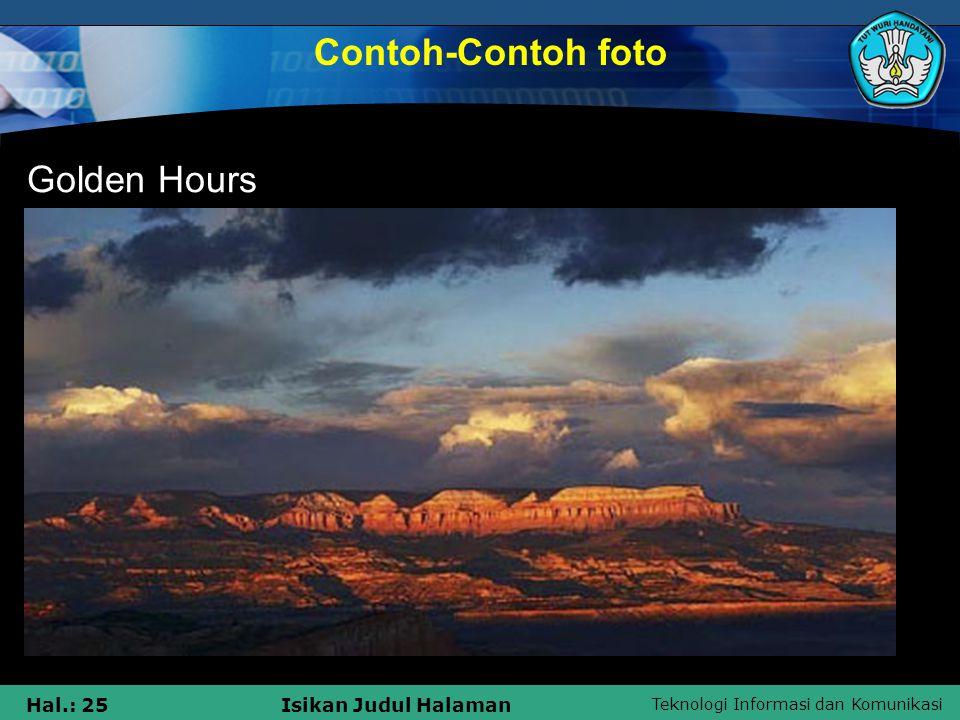 Teknologi Informasi dan Komunikasi Hal.: 24Isikan Judul Halaman Before Sunset Contoh-Contoh foto