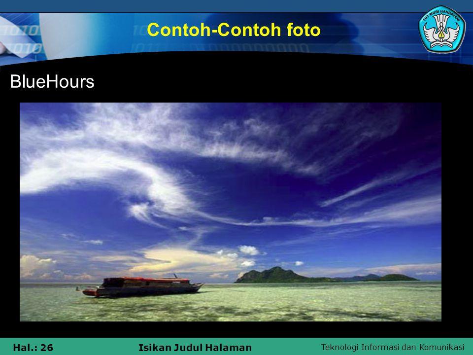Teknologi Informasi dan Komunikasi Hal.: 25Isikan Judul Halaman Golden Hours Contoh-Contoh foto