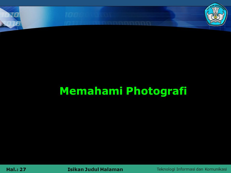 Teknologi Informasi dan Komunikasi Hal.: 26Isikan Judul Halaman BlueHours Contoh-Contoh foto