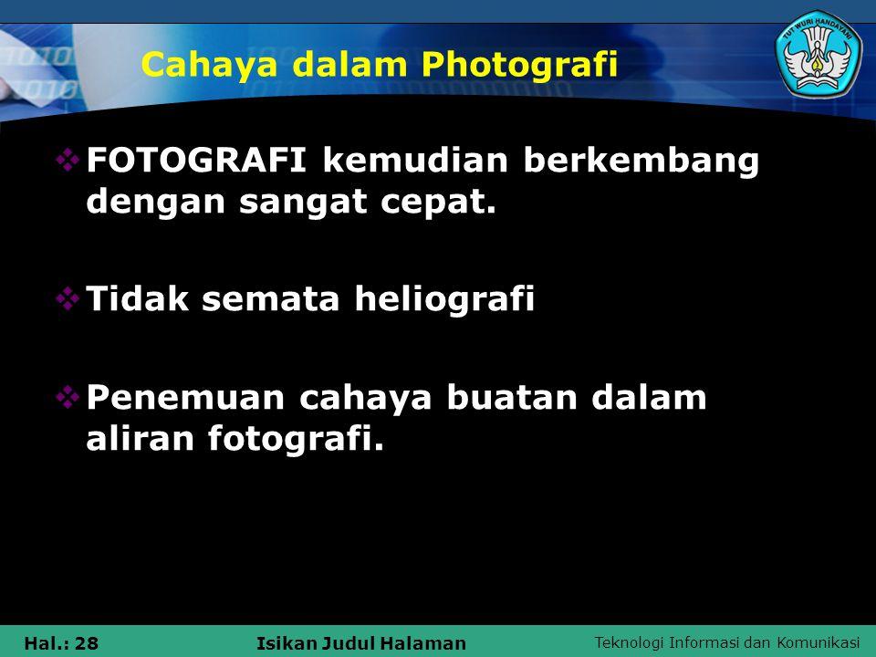 Teknologi Informasi dan Komunikasi Hal.: 27Isikan Judul Halaman Memahami Photografi Mendeskripsikan tentang photografi