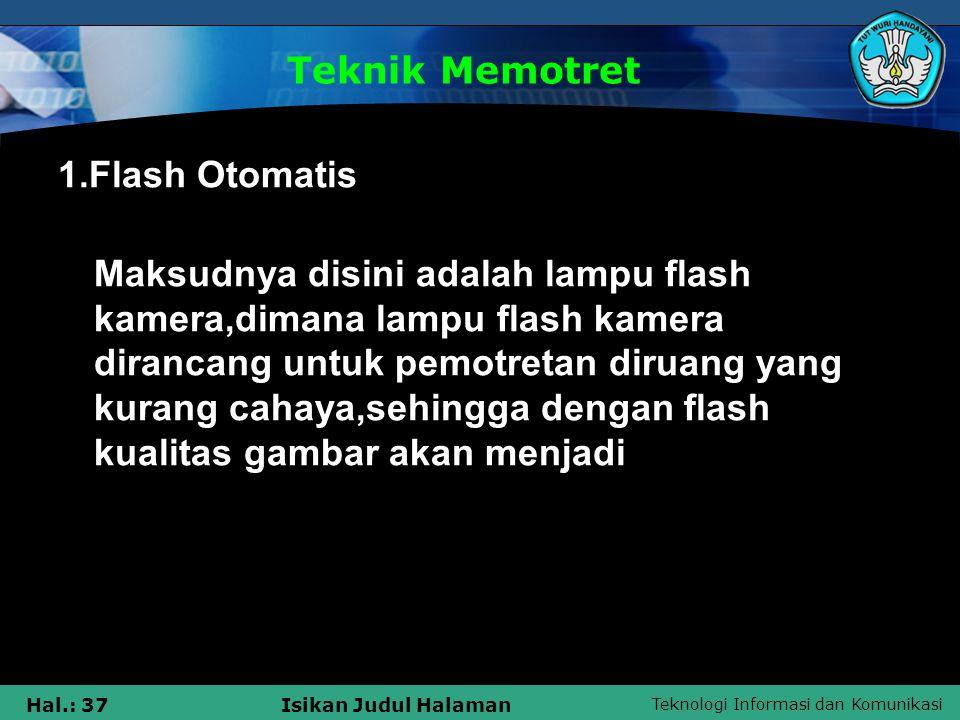 """Teknologi Informasi dan Komunikasi Hal.: 36Isikan Judul Halaman 1.Flash Otomatis 2.Efek """"mata merah"""" 3.Area Putih 4.Foto Ukuran Kecil 5.Reaksi Lambat"""