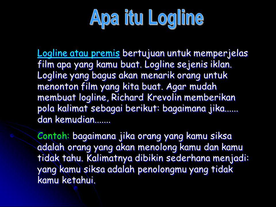 Logline atau premis bertujuan untuk memperjelas film apa yang kamu buat.