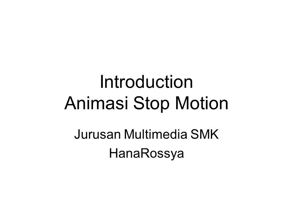 Introduction Animasi Stop Motion Jurusan Multimedia SMK HanaRossya