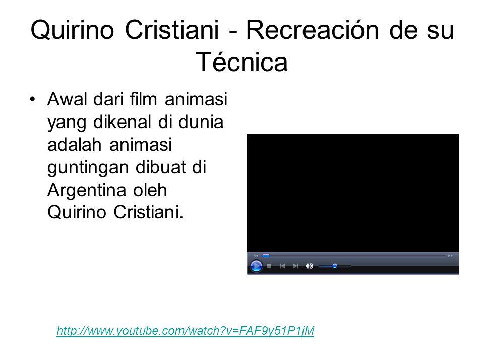 Quirino Cristiani - Recreación de su Técnica •Awal dari film animasi yang dikenal di dunia adalah animasi guntingan dibuat di Argentina oleh Quirino C
