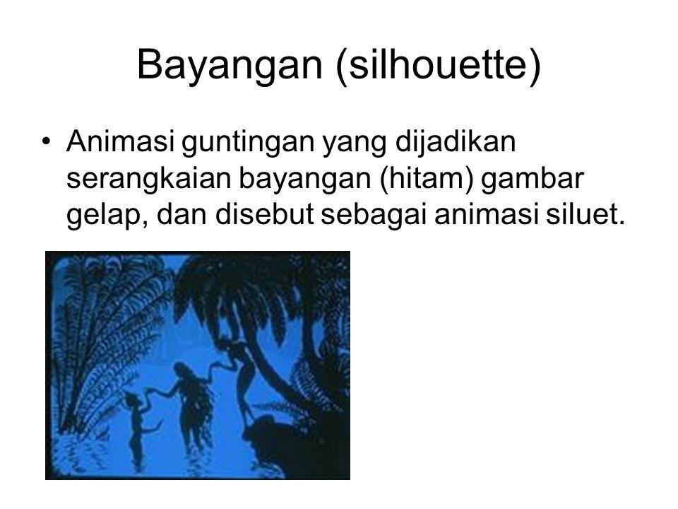 Bayangan (silhouette) •Animasi guntingan yang dijadikan serangkaian bayangan (hitam) gambar gelap, dan disebut sebagai animasi siluet.