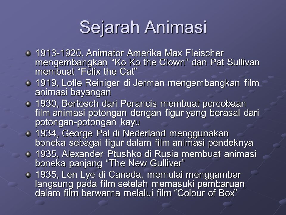 Sejarah Animasi 1928-1940, Walt Disney di Amerika membuat animasi bersuara melalui film Mickey Mouse , Donald Duck , dan Silly Symphony 1931, Walt Disney membuat animasi warna pertama dalam film Flower and Tress 1938, Walt Disney membuat film animasi carton panjang pertama dalam film Snow White and Seven Dwarfs