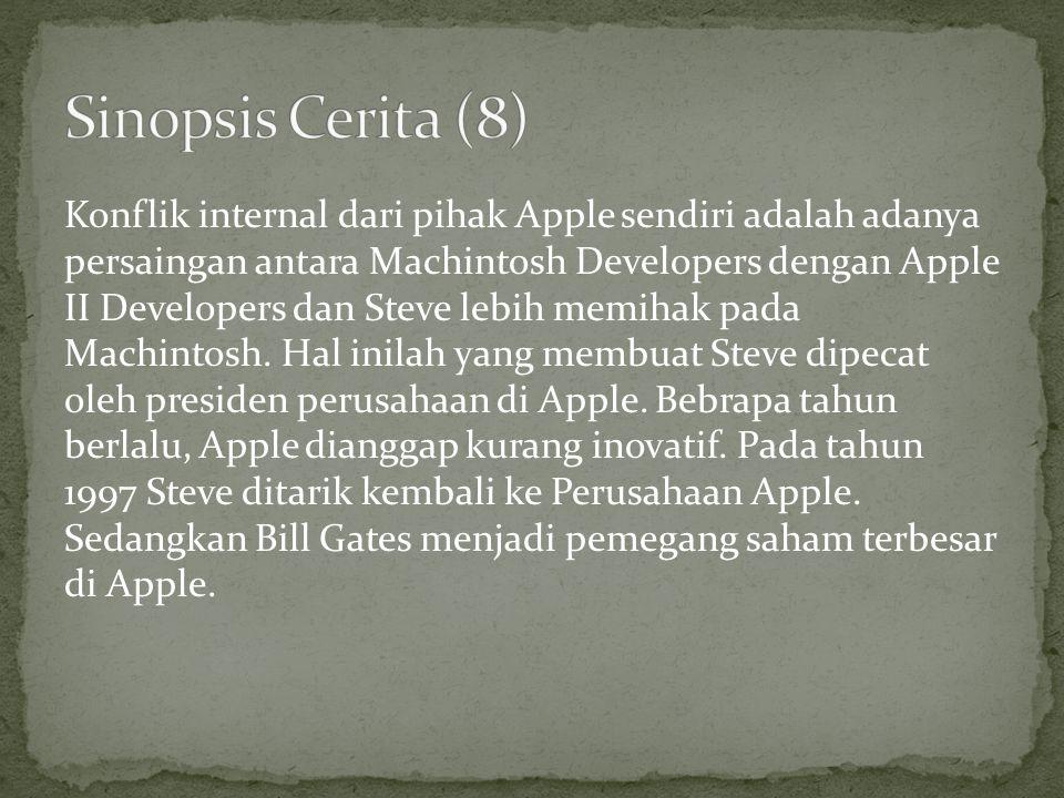 Konflik internal dari pihak Apple sendiri adalah adanya persaingan antara Machintosh Developers dengan Apple II Developers dan Steve lebih memihak pada Machintosh.