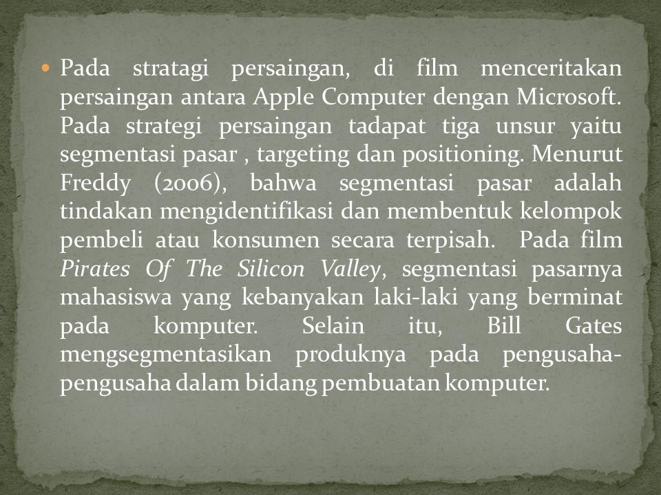  Pada stratagi persaingan, di film menceritakan persaingan antara Apple Computer dengan Microsoft.