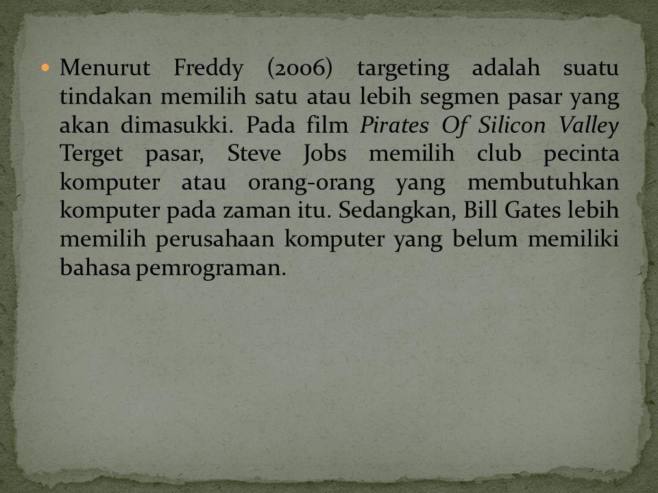  Menurut Freddy (2006) targeting adalah suatu tindakan memilih satu atau lebih segmen pasar yang akan dimasukki.