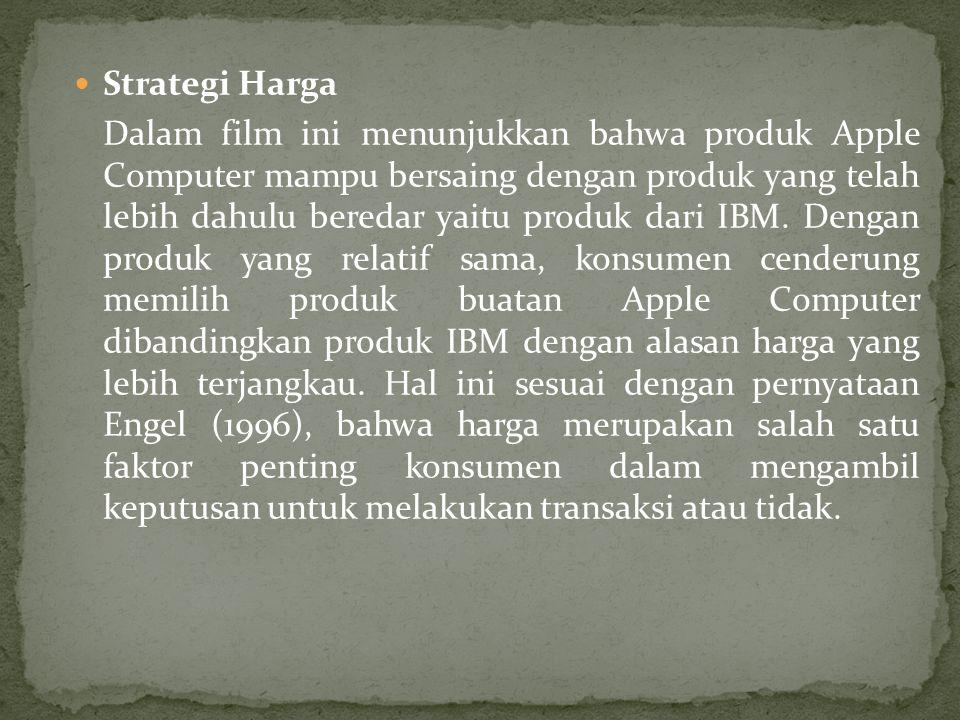  Strategi Harga Dalam film ini menunjukkan bahwa produk Apple Computer mampu bersaing dengan produk yang telah lebih dahulu beredar yaitu produk dari IBM.