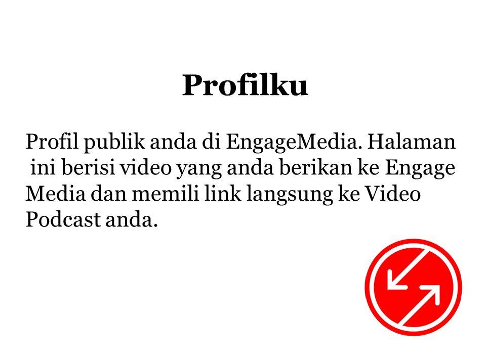 Profilku Profil publik anda di EngageMedia.