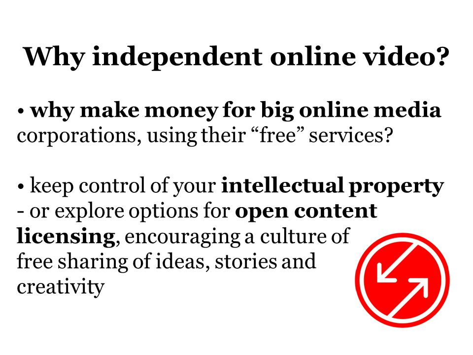 Why independent online video.