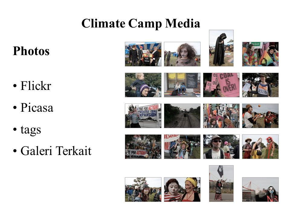 Photos • Flickr • Picasa • tags • Galeri Terkait Climate Camp Media