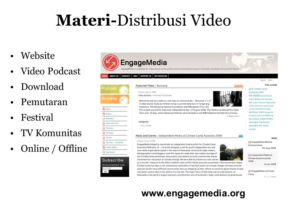 Jaringan – Video Asia-Pasifik •Pembuat video/film •Pengembang Free Open Source Software •Kampanye dan Gerakan Sosial •Asia-Pasifik •Konferensi Transmission - TX Roma, TXAP