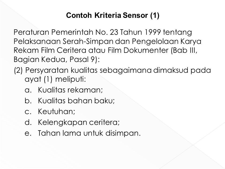 Peraturan Pemerintah No. 23 Tahun 1999 tentang Pelaksanaan Serah-Simpan dan Pengelolaan Karya Rekam Film Ceritera atau Film Dokumenter (Bab III, Bagia
