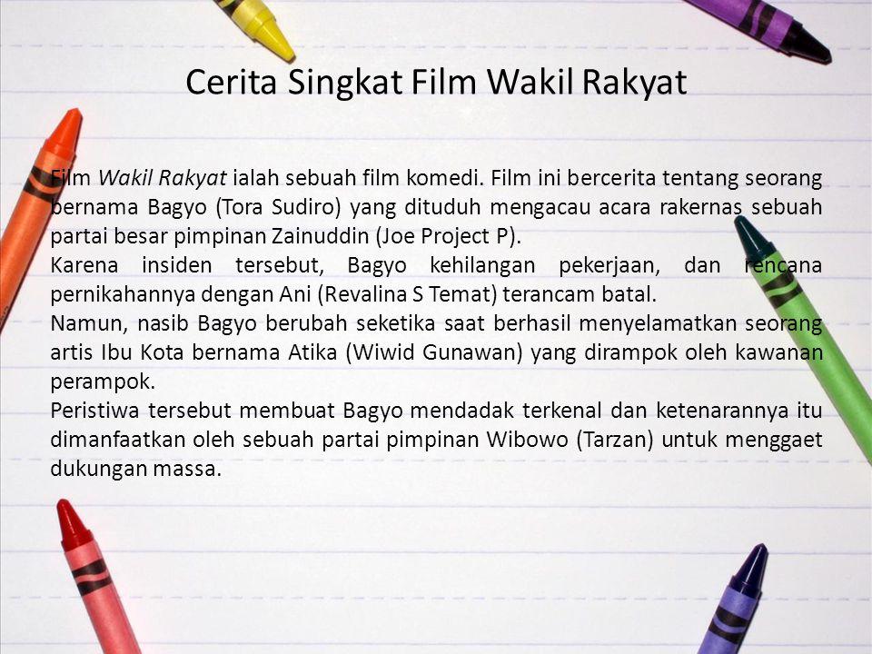Cerita Singkat Film Wakil Rakyat Film Wakil Rakyat ialah sebuah film komedi.