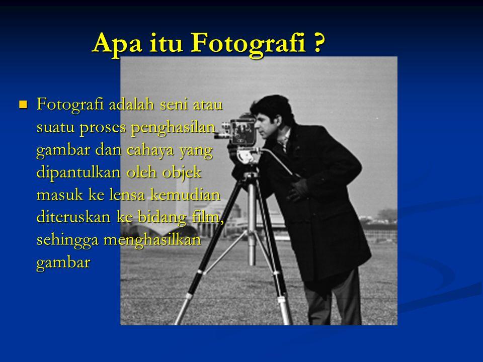 Apa itu Fotografi .