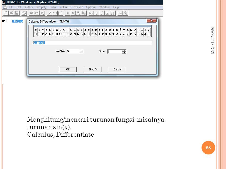 25/06/2014 6:37 28 Menghitung/mencari turunan fungsi: misalnya turunan sin(x). Calculus, Differentiate