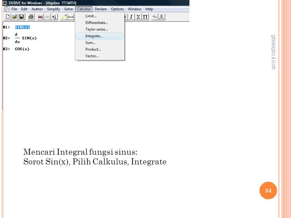 25/06/2014 6:37 34 Mencari Integral fungsi sinus: Sorot Sin(x), Pilih Calkulus, Integrate