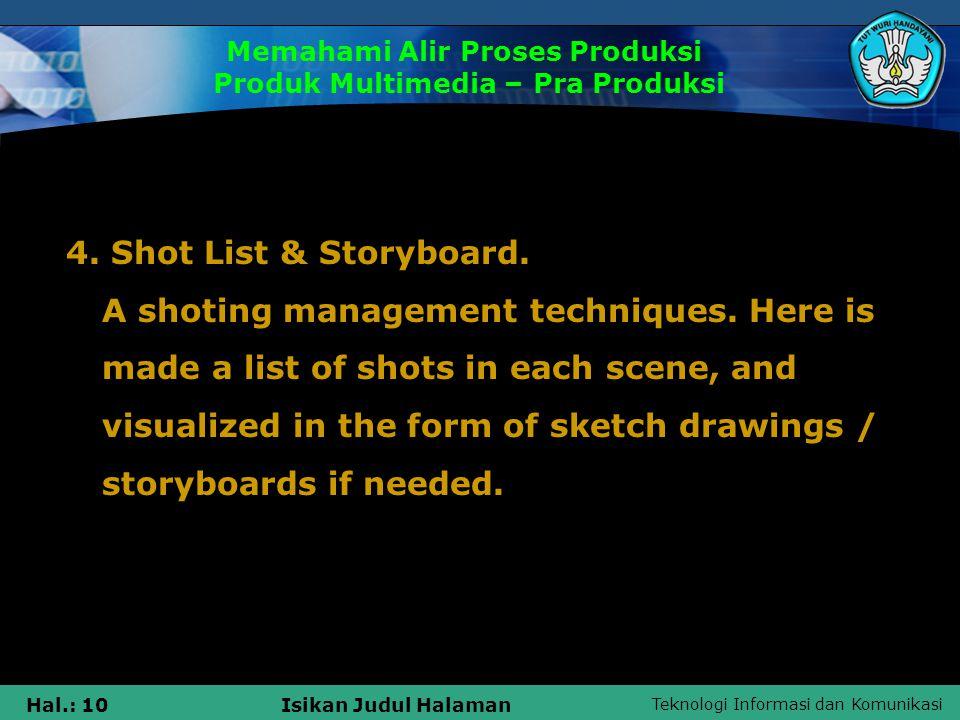 Teknologi Informasi dan Komunikasi Hal.: 11Isikan Judul Halaman Memahami Alir Proses Produksi Produk Multimedia – Pra Produksi Sample storyboard