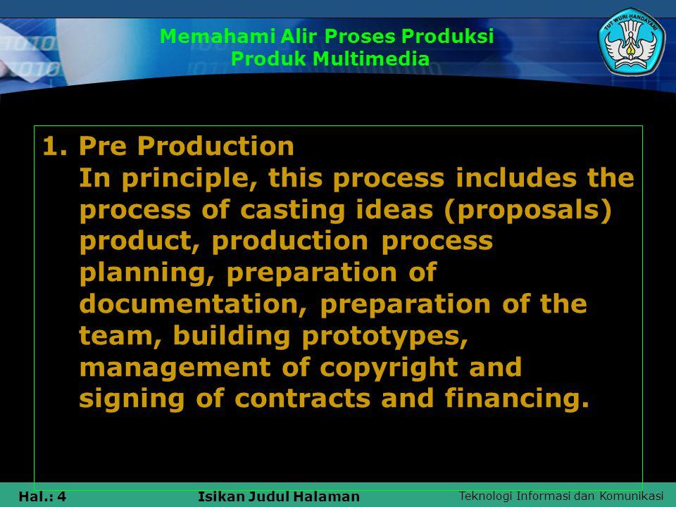 Teknologi Informasi dan Komunikasi Hal.: 5Isikan Judul Halaman 1.