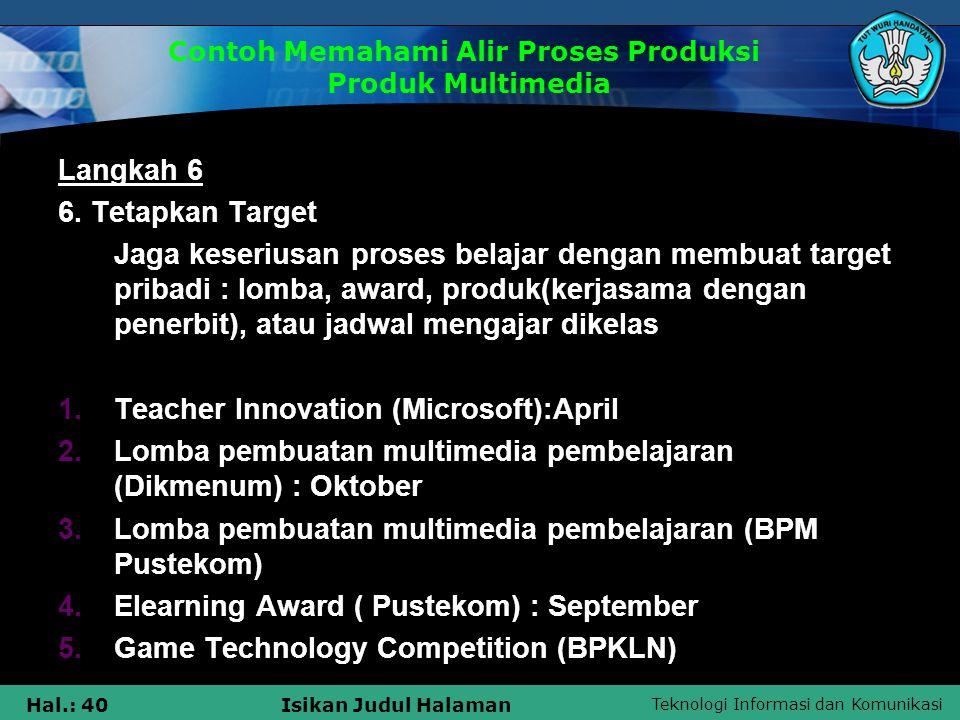 Teknologi Informasi dan Komunikasi Hal.: 41Isikan Judul Halaman Langkah 7 7.