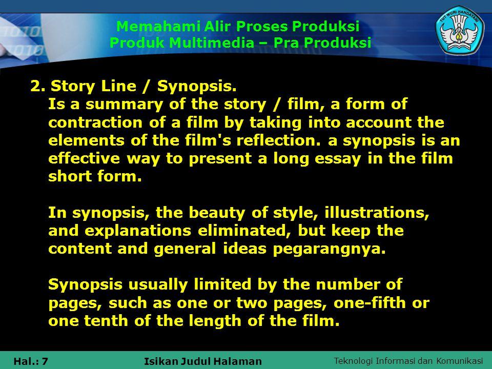 Teknologi Informasi dan Komunikasi Hal.: 8Isikan Judul Halaman The steps to make a synopsis.