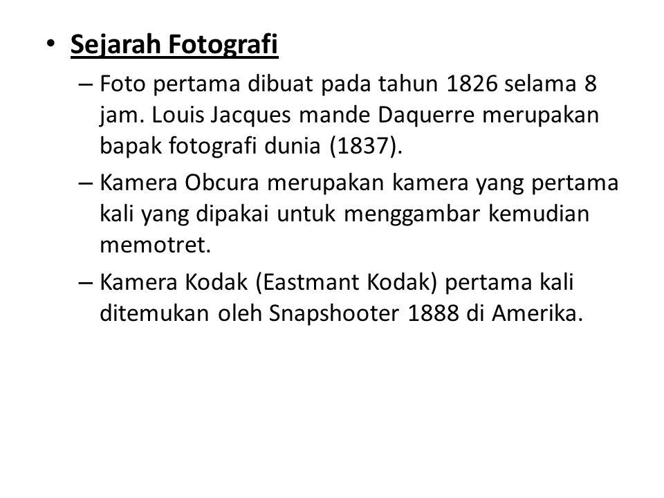 • Sejarah Fotografi – Foto pertama dibuat pada tahun 1826 selama 8 jam.