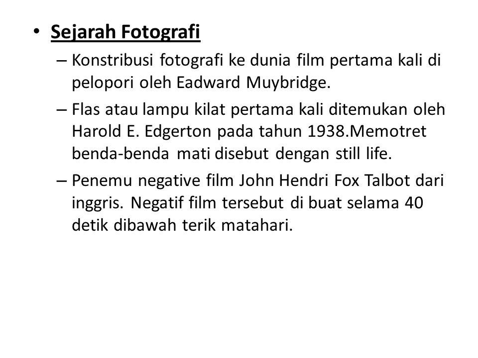 • Sejarah fotografi di Indonesia : – dimulai pada tahun 1857, pada saat 2 orang juru foto Woodbury dan Page membuka sebuah studio foto di Harmonie, Batavia.