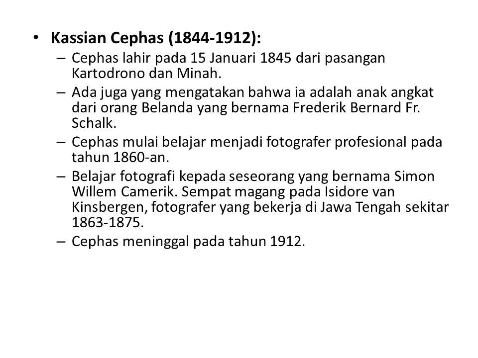 • Kassian Cephas memang bukan tokoh nasional • Nama Kassian Cephas mungkin baru disebut bila foto-foto tentang Sultan Hamengku Buwono VII • Cephas pernah menjadi fotografer khusus Keraton pada masa kekuasaan Sultan Hamengku Buwono VII.