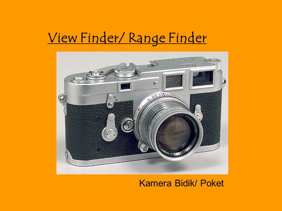 2.Twins Lens Reflex (TLR) X Keunggulan: 1. Paralax dapat ditekan seminim mungkin 2.
