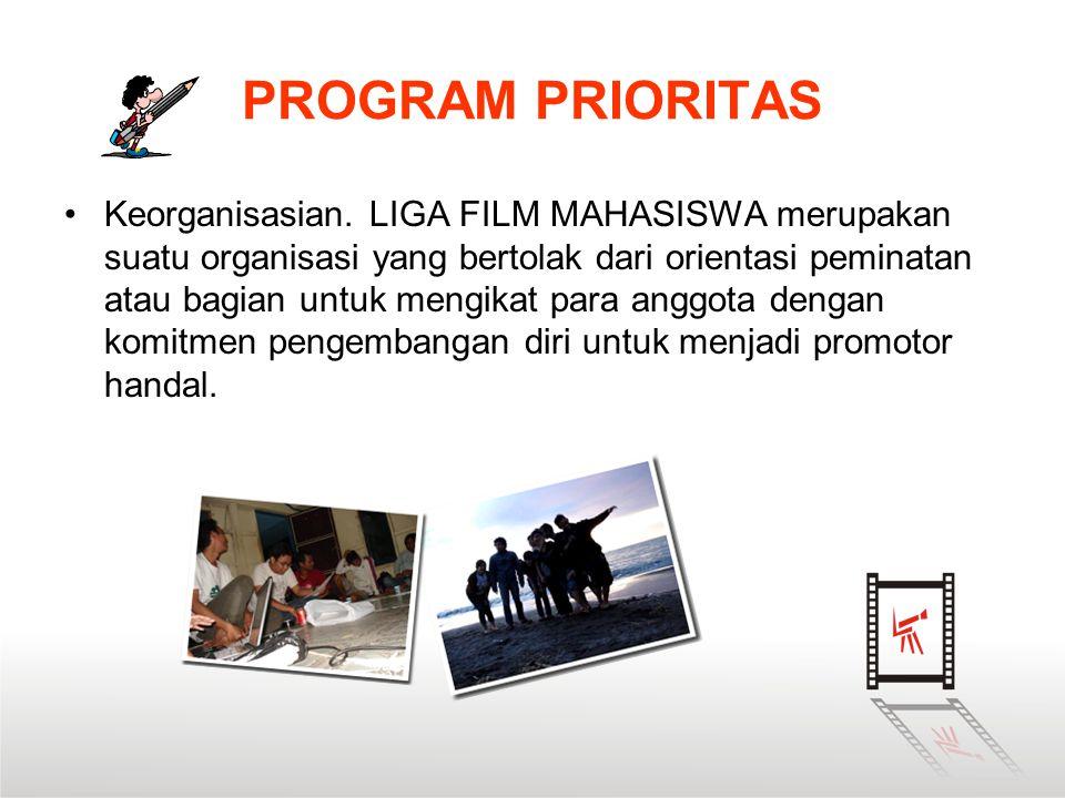 •Keorganisasian. LIGA FILM MAHASISWA merupakan suatu organisasi yang bertolak dari orientasi peminatan atau bagian untuk mengikat para anggota dengan