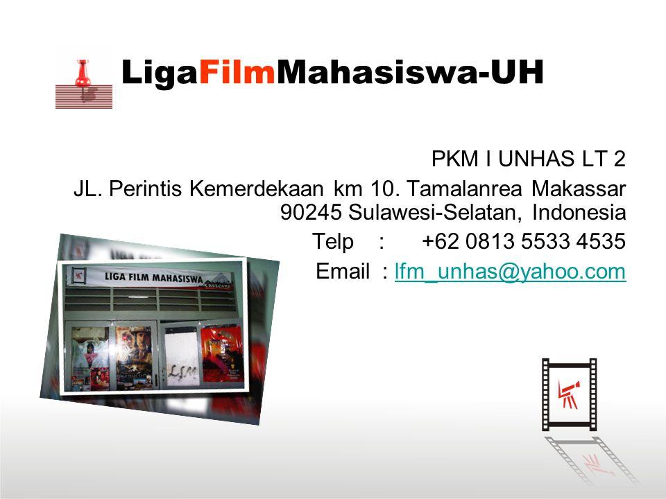 LigaFilmMahasiswa-UH PKM I UNHAS LT 2 JL. Perintis Kemerdekaan km 10. Tamalanrea Makassar 90245 Sulawesi-Selatan, Indonesia Telp : +62 0813 5533 4535